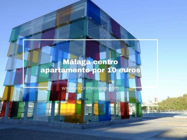 málaga centro apartamento por 10 euros