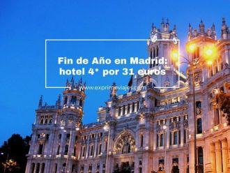 madrid fin año hotel 4* por 31 euros
