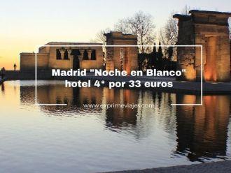 madrid noche en blanco hotel 4* por 33 euros