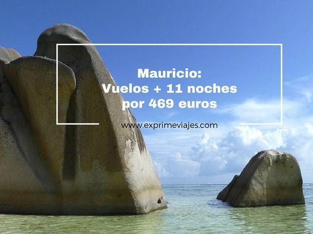 mauricio vuelos 11 noches 469 euros