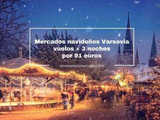 mercados navideños varsovia vuelos + 3 noches por 91 euros