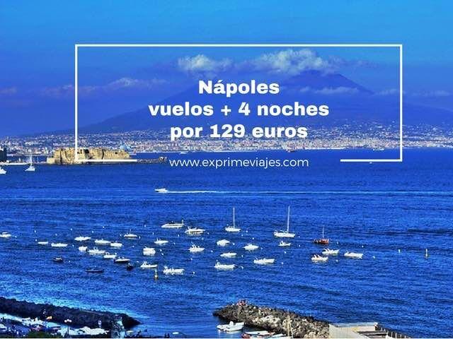 nápoles vuelos + 4 noches por 129 euros