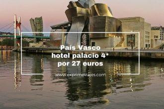 país vasco hotel palacio 4* por 27 euros