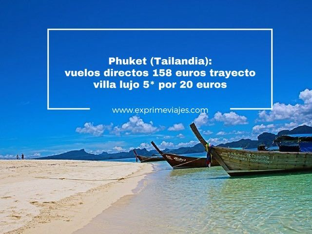 phuket vuelos por 158 euros trayecto y villa 5* lujo por 20 euros