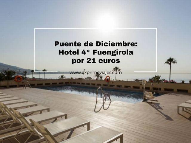 puente diciembre hotel 4* fuengirola 21 euros