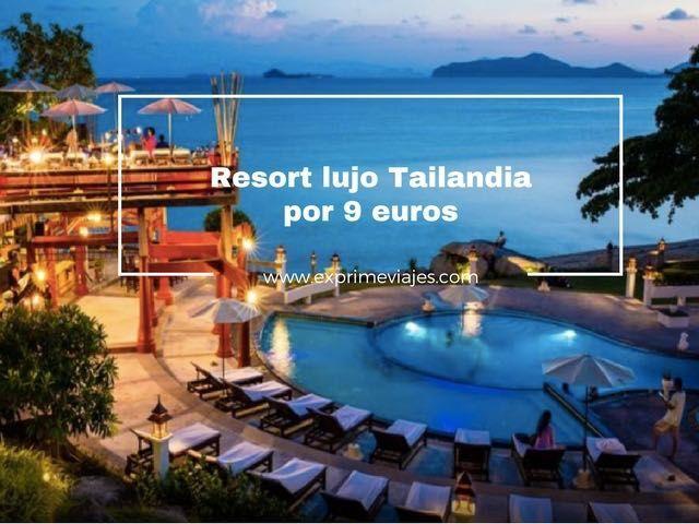 resort lujo tailandia por 9 euros