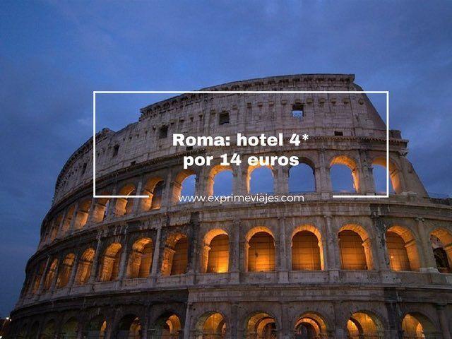 roma hotel 4* por 14 euros