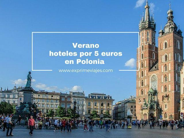verano polonia hoteles 5 euros