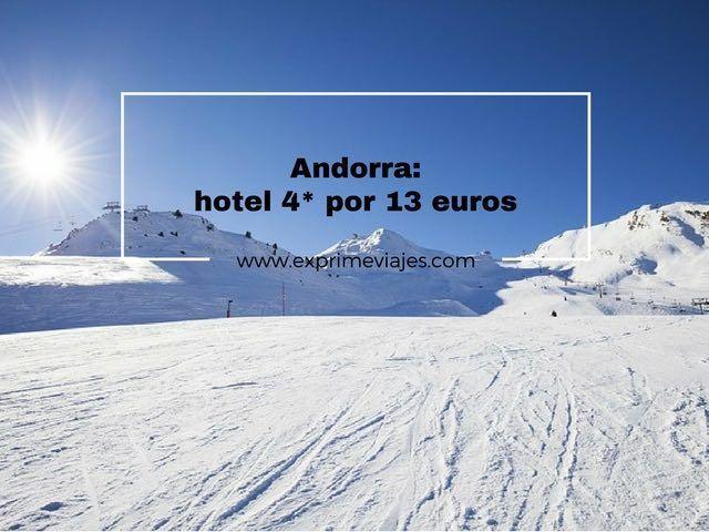 Andorra hotel 4* por 13 euros