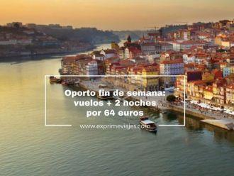 Oporto fin de semana vuelos + 2 noches por 64 euros