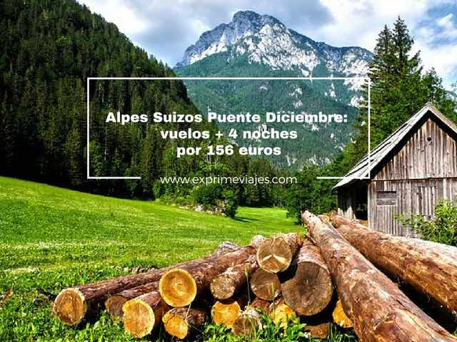 ALPES SUIZOS PUENTE DICIEMBRE: VUELOS + 4 NOCHES POR 156EUROS