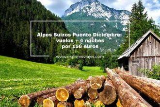 alpes suizos puente diciembre vuelos + 4 noches por 156 euros