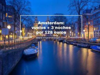 amsterdam vuelos + 3 noches por 128 euros