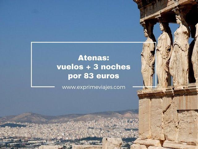 ATENAS: VUELOS + 3 NOCHES POR 83EUROS