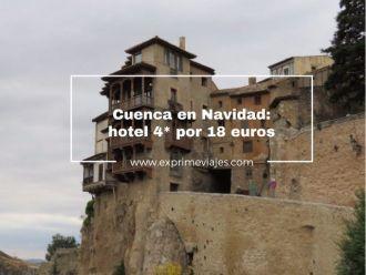 cuenca en navidad hotel 4* por 18 euros