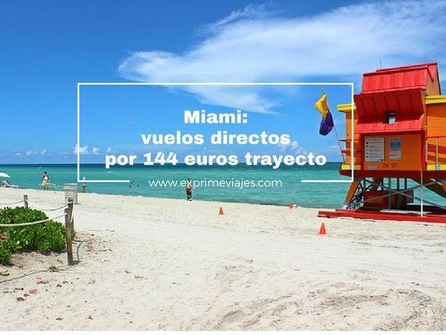 miami vuelos directos por 144 euros trayecto