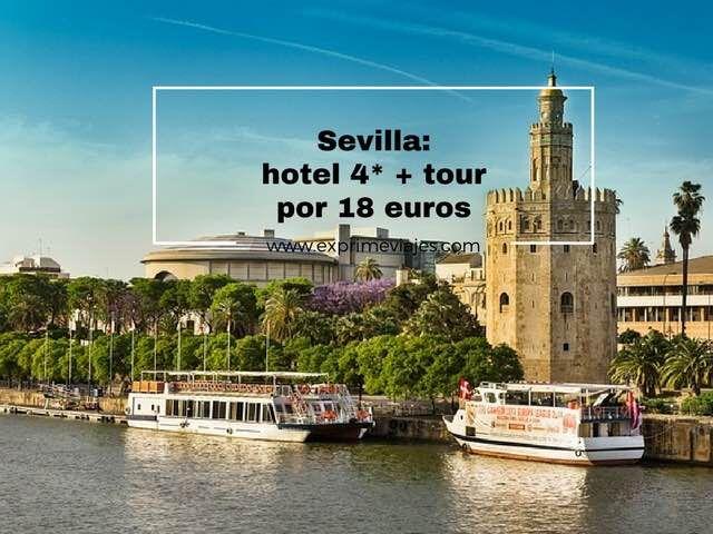 SEVILLA: HOTEL 4*+ TOUR POR LA CIUDAD 18EUROS