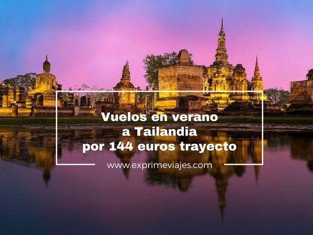 vuelos en verano a tailandia por 144 euros trayecto