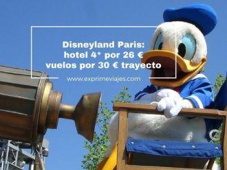 Disneyland Paris hotel 4* por 26 euros y vuelos por 30 euros trayecto
