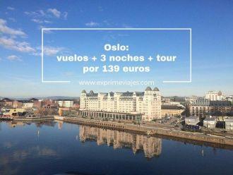 Oslo vuelos + 3 noches + tour por 139 euros