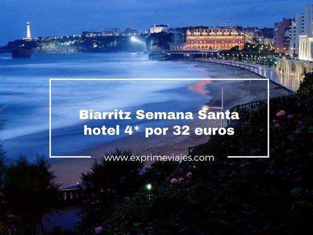 BIARRITZ SEMANA SANTA: HOTEL 4* POR 32EUROS