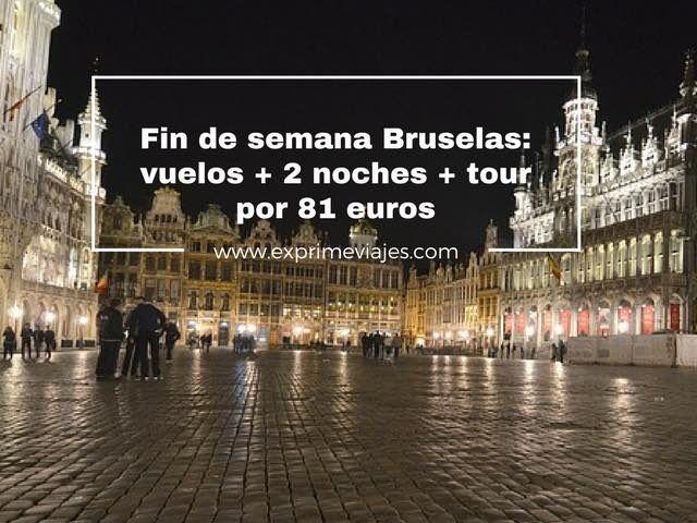 fin de semana bruselas vuelos + 2 noches + tour por 81 euros