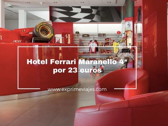 hotel ferrari maranello por 23 euros