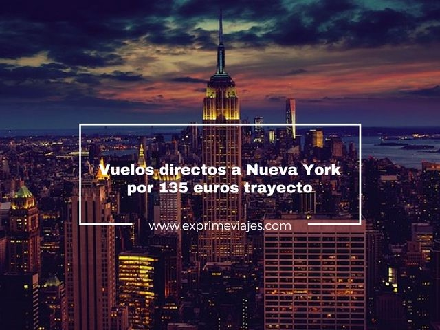 ¡WOW! VUELOS DIRECTOS A NUEVA YORK POR 135 EUROS TRAYECTO