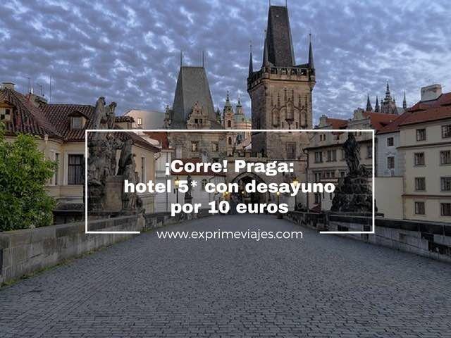 praga hotel 5* con desayuno por 10 euros