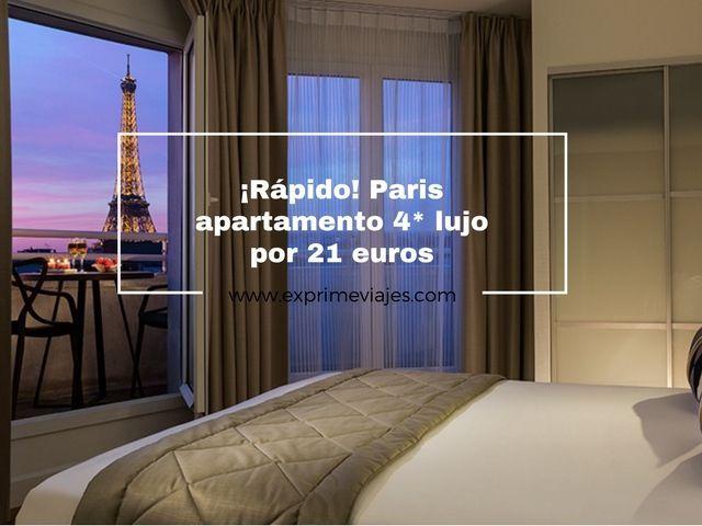 ¡RÁPIDO! PARIS: APARTAMENTO 4* LUJO POR 21EUROS