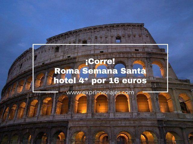 roma semana santa hotel 4* por 16 euros