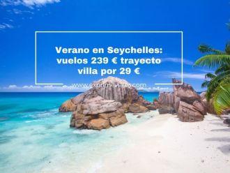 seychelles verano vuelos 239 euros villa 29