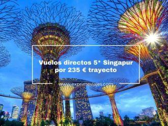 singapur vuelos directos 5* 235 euros