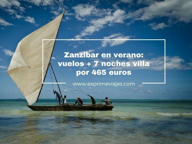 zanzibar verano vuelos 7 noches 465 euros