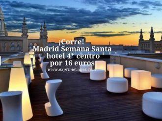 ¡Corre! Madrid Semana Santa hotel 4* centro por 16 euros