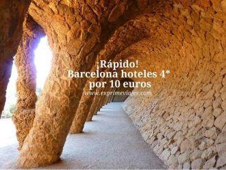 ¡Rápido! hoteles 4* barcelona por 10 euros