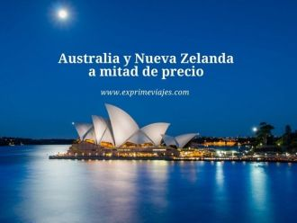 Australia y Nueva Zelanda a mitad de precio