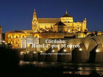 Córdoba hotel 4* 16 euros