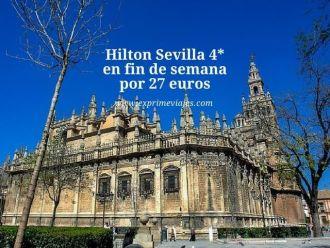 Hilton Sevilla 4* en fin de semana por 27 euros