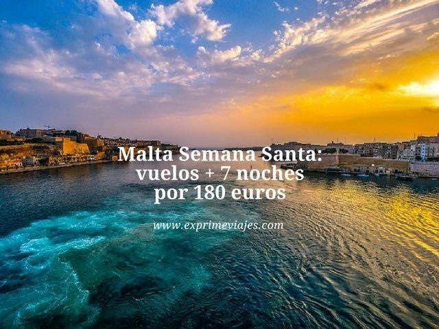 Malta semana santa vuelos + 7 noches por 180 euros
