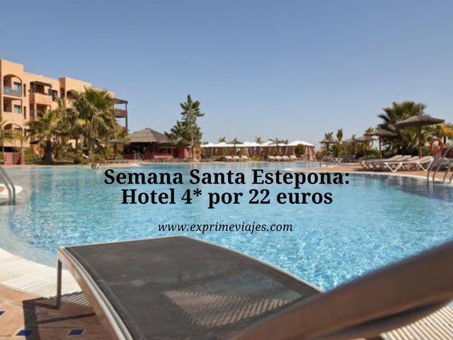 Semana Santa Estepona hotel 4* por 22 euros