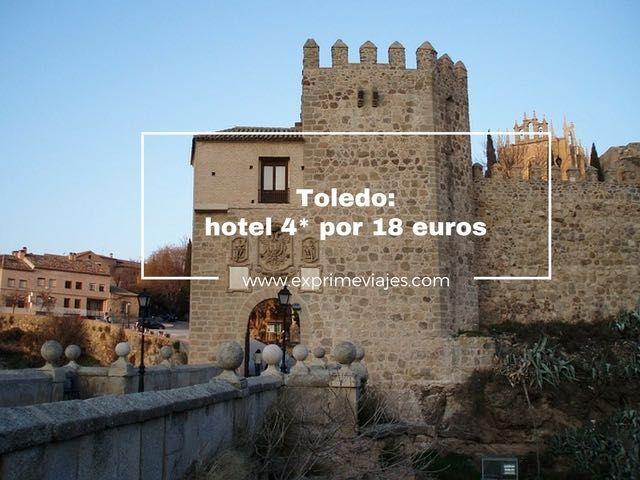 TOLEDO A MITAD DE PRECIO: HOTEL 4* POR 18EUROS