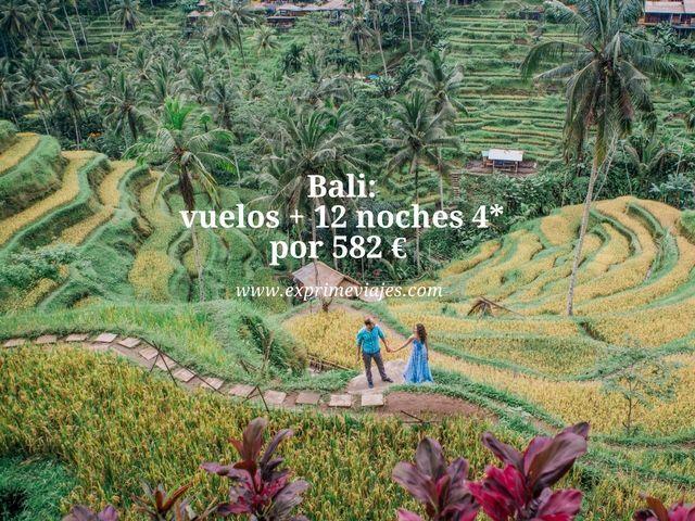 BALI: VUELOS + 12 NOCHES 4* POR 582EUROS