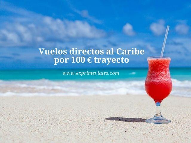 caribe vuelos directos 100 euros