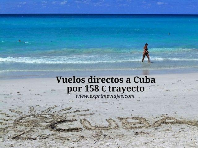 ¡WOW! VUELOS DIRECTOS A CUBA POR 158EUROS TRAYECTO