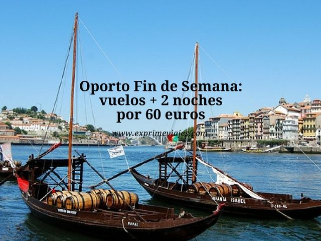 oporto fin de semana 60 euros
