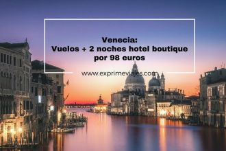 venecia vuelos 2 noches hotel boutique 90 euros