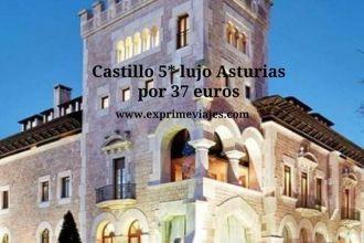 Castillo 5* lujo Asturias por 37 euros
