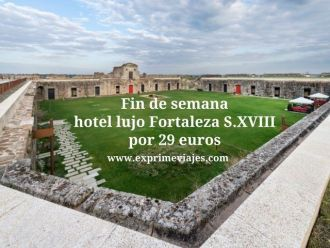 Fin de semana hotel lujo fortaleza s xviii por 29 euros