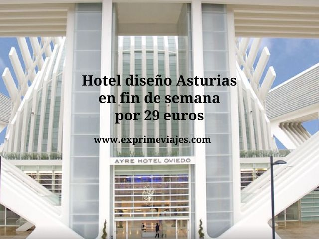 Hotel de diseño Asturias en fin de semana por 29 euros